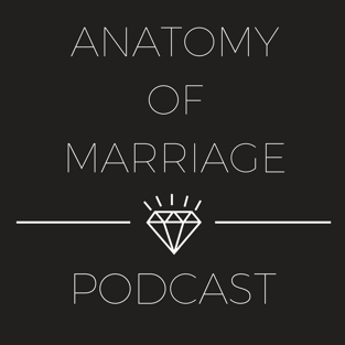 Anatomy of Marriage Podcast