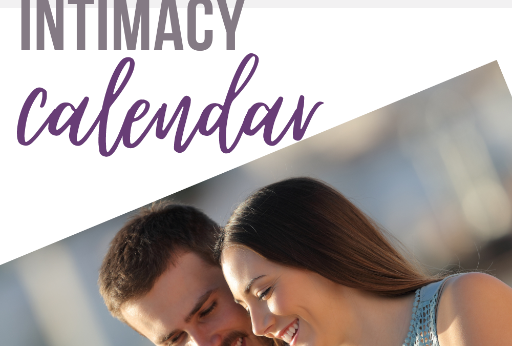 A Private, Intimacy Calendar (and 5 Reasons Why You Need One!)